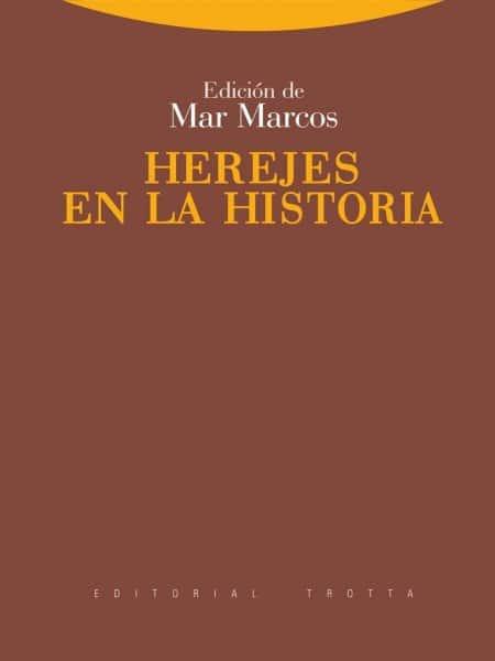 Herejes en la historia, de Mar Marcos