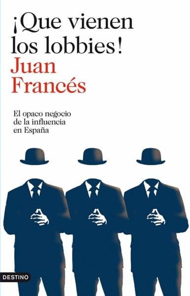 ¡Que vienen los lobbies!, de Juan Francés