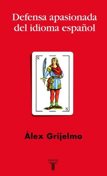 Defensa apasionada del español, de Álex Grijelmo