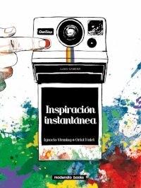 Inspiración instantánea, de Ignacio Vleming. Ilustraciones Oriol Malet
