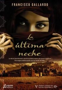 La última noche, de Francisco Gallardo. V Premio de Novela Histórica, Algaida Editores.