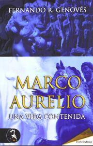 Marco Aurelio. Una vida contenida, de Fernando R. Genovés. Ediciones Evohé. Colección Didaska
