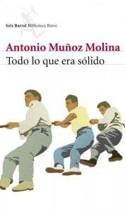 Todo lo que era sólido, de Antonio Muñoz Molina