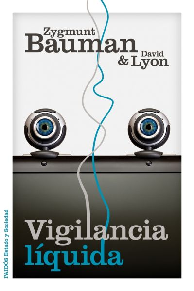Vigilancia líquida, de Zygmunt Bauman y David Lyon