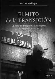 El mito de la transición: La crisis del franquismo y los orígenes de la democracia (1973-1977)