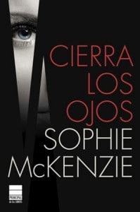 Cierra los ojos, de Sophie McKenzie