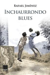 Inchaurrondo Blues, de Rafael Jiménez