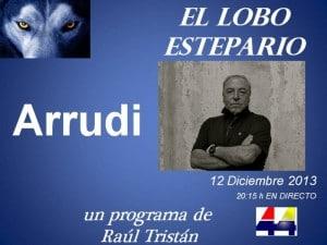 Arrudi en El Lobo Estepario, programa TV de Raúl Tristán