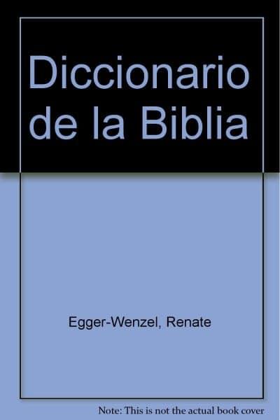 Diccionario de la Biblia, de Franz Kogler, Renate Egger-Wenler y Michael Ernst