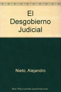 El desgobierno judicial
