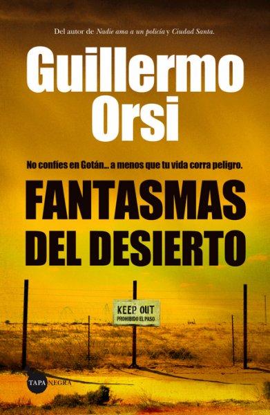 Fantasmas del desierto, de Guillermo Orsi