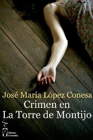 Crimen en la Torre de Montijo, de José María López Conesa