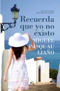 Recuerda que yo no existo, de Miguel Pasquau Liaño