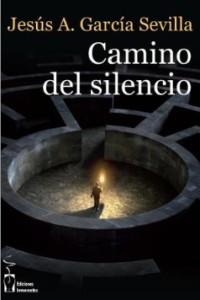 Camino del silencio, de Jesús García Sevilla
