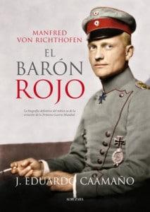 Manfred von Richthofen El Barón Rojo, de J. Eduardo Caamaño