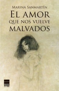 El amor que nos vuelve malvados,  de Marina Sanmartín