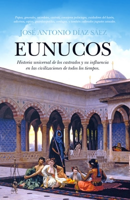 Eunucos, de José Antonio Díaz Sáez