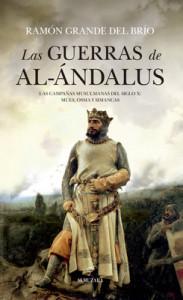Las guerras de Al Ándalus, de Ramón Grande del Brío