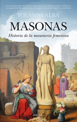 Masonas. Historia de la masonería femenina, de Yolanda Alba
