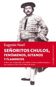 Señoritos, chulos, fenómenos, gitanos y flamencos, de Eugenio Noel