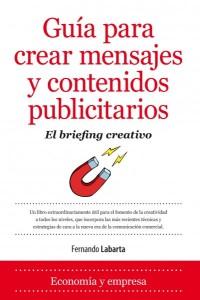 Guía para crear mensajes y contenidos publicitarios, de Fernando Labarta