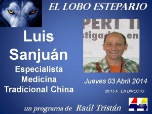 Luis Sanjuán, Especialista en Medicina Tradicional China, en 'El Lobo Estepario'