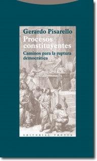 Procesos constituyentes. Caminos para la ruptura democrática de Gerardo Pisarello