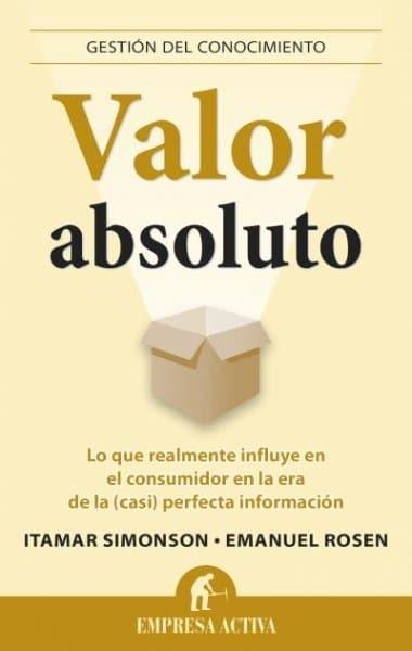 Valor absoluto, de Itamar Simonson y Emanuel Rosen
