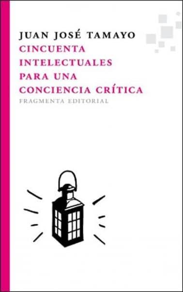 Cincuenta intelectuales para una conciencia crítica, de Juan José Tamayo