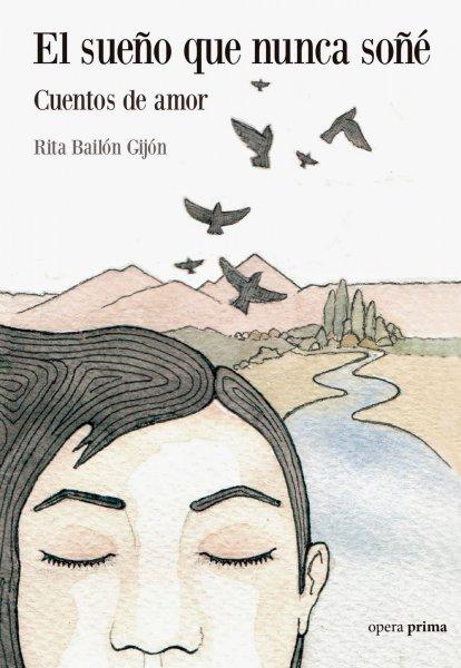 El sueño que nunca soñé, de Rita Bailón