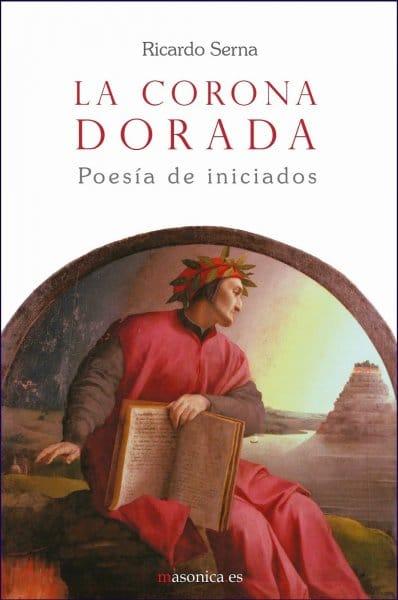 La corona dorada. Poesía de Iniciados, de Ricardo Serna