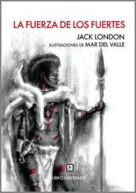La fuerza de los fuertes, de Jack London