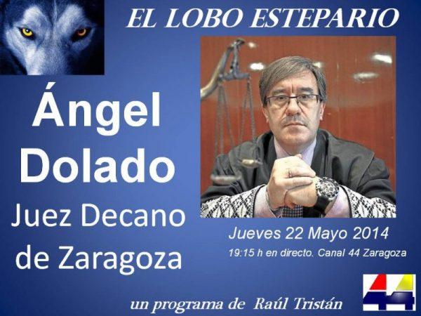 Ángel Dolado, Juez Decano de Zragoza, entrevistado por Raúl Tristán en El Lobo Estepario