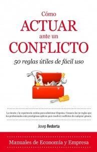 Cómo actuar ante un conflicto. 50 reglas útiles de fácil uso, de Josep Redorta
