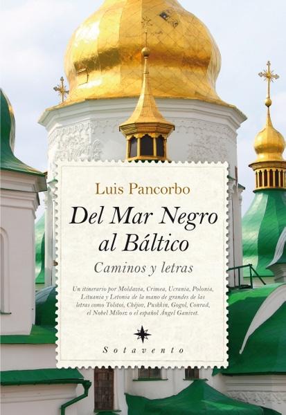 Del Mar Negro al Báltico. Caminos y letras, de Luis Pancorbo