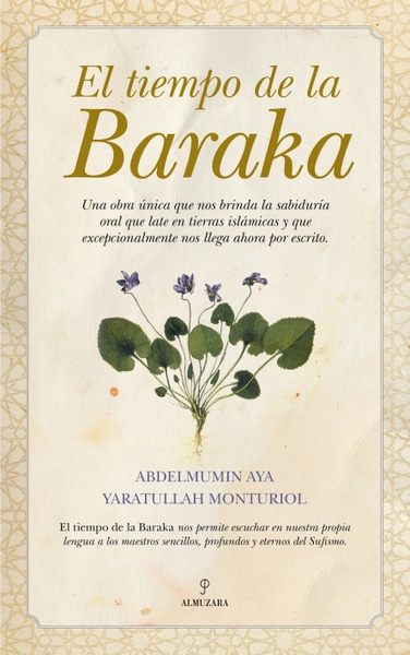 El tiempo de la Baraka: Sufismo concentrado