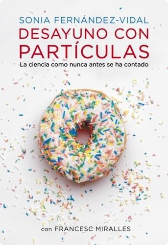 Desayuno con partículas, de Sonia Fernández-Vidal con Francesc Miralles