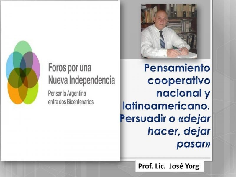 Pensamiento cooperativo nacional y Latinoamericano. Persuadir o dejar hacer, dejar pasar.
