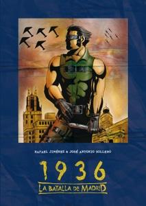 1936. La Batalla de Madrid de Rafael J. Sánchez y José Antonio Sollero