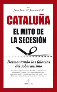 Cataluña. El mito de la secesión