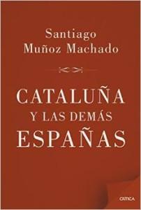 Cataluña y las demás Españas, de Santiago Muñoz Machado