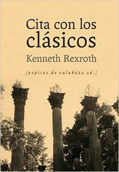 Cita con los clásicos, de Kenneth Rexroth