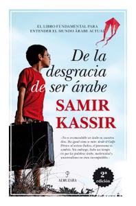 De la desgracia de ser árabe de Samir Kassir