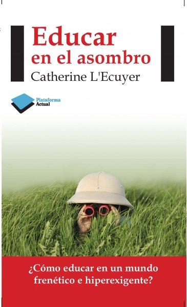 Educar en el asombro, de Catherine L'Ecuyer