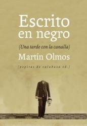 Escrito en negro  (Una tarde con la canalla), de Martín Olmos