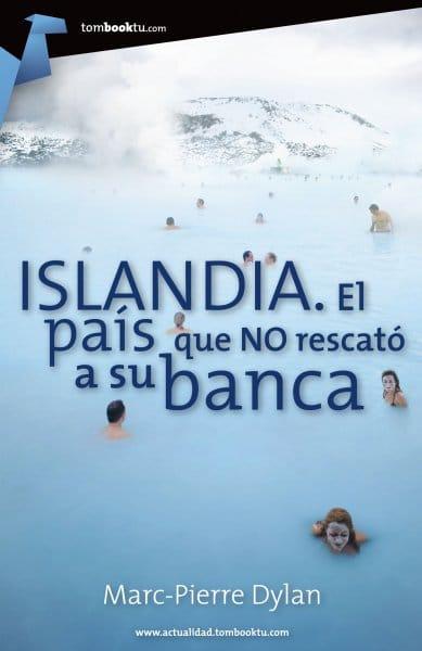 Islandia, el país que no rescató a su banca, de Dylan Marc-Pierre