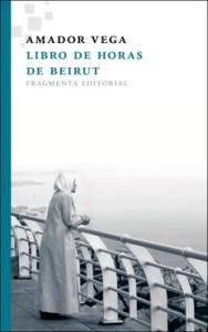 Libro de horas de Beirut, de Amador Vega
