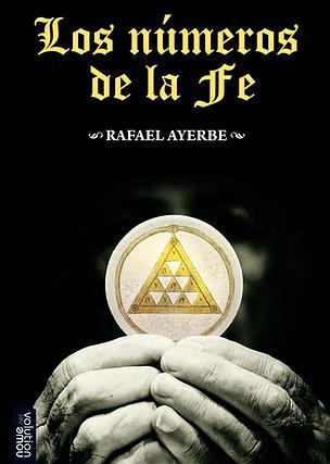 Los números de la Fe, de Rafael Ayerbe