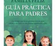 Una familia feliz. Guía práctica para padres de Pilar Guembe y Carlos Goñi