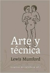 Arte y técnica, de Lewis Mumford